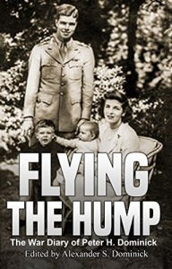 Flying the Hump The war diary of Peter H Dominick