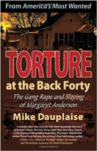 Torture at the Back Forty: The Gang Rape and Slaying of Margaret Anderson book