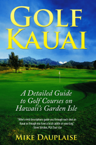 Golf Kauai: A Detailed Guide to Golf Courses on Hawaii's Garden Isle book