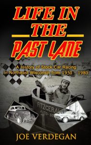Life in the Past Lane a History of Stock Car Racing in Northeast Wisconsin from 1950-1980 book