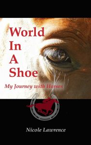 World in a Shoe My journey with horses