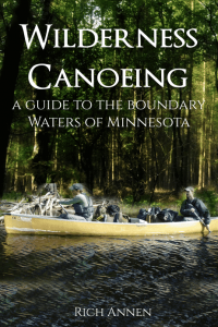 Wilderness Canoeing a guide to the boundary waters of Minnesota