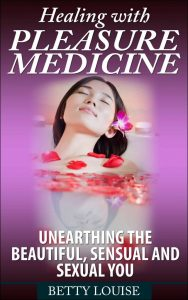 Healing with Pleasure medicine Unearthing the beautiful sensual and sexual you book