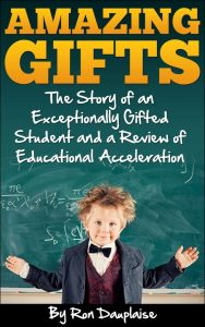 Amazing Gifts: The Story of an Exceptionally Gifted Student and a Review of Educational Acceleration book