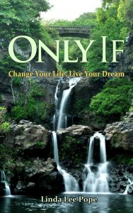 Only If: Change Your Life, Live Your Dream book