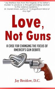 Love Not Guns a Case for Changing the Focus of America's Gun Debate book