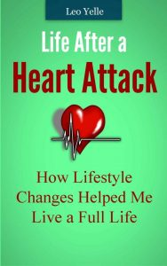 Life After a Heart Attack How Lifestyle changes helped me live a full life