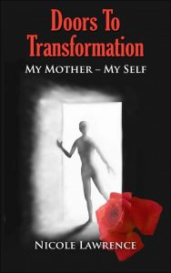 Doors to Transformation - My Mother - My Self