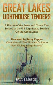 Great Lakes Lighthouse TEnders: a History of the Boats and Crews That Served in the U.S. Lighthouse Service on the Great Lakes book