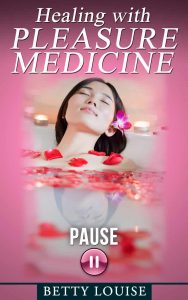 Healing with pleasure medicine - pause kindle